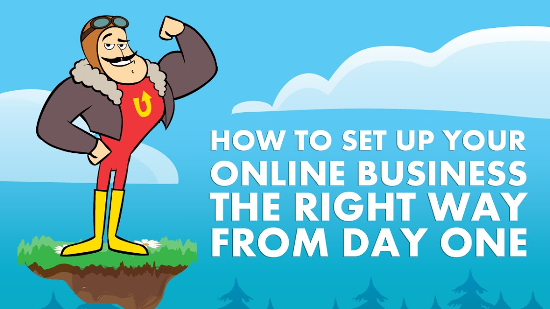 How To Set Up Your Online Business The Right Way From Day One