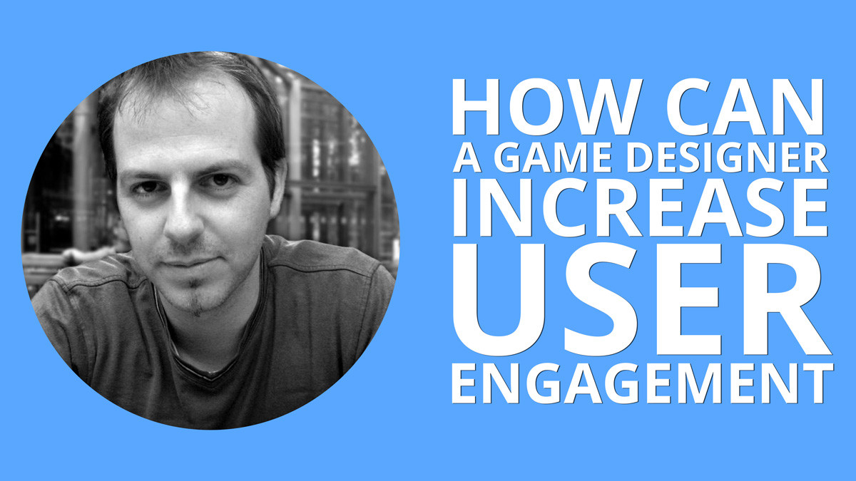 How Can a Game Designer Increase User Engagement